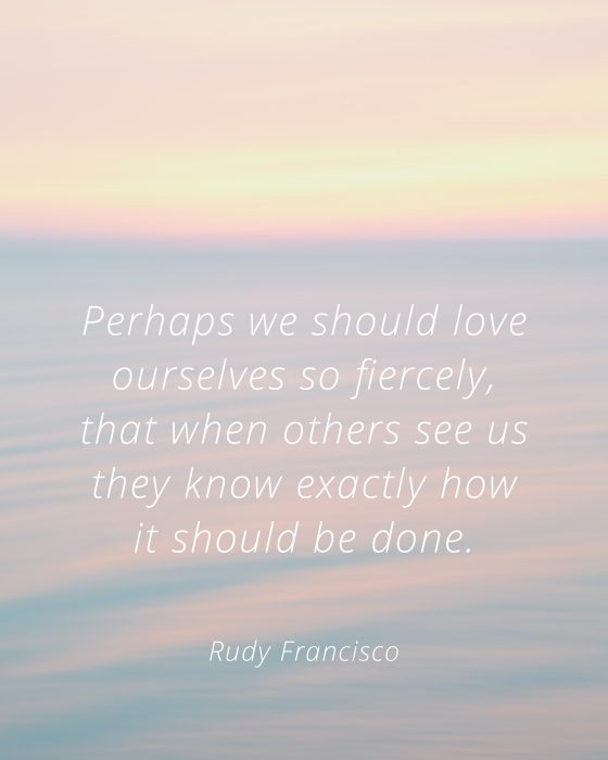 Valentine's Day Self Care - Rudy Francisco Quote