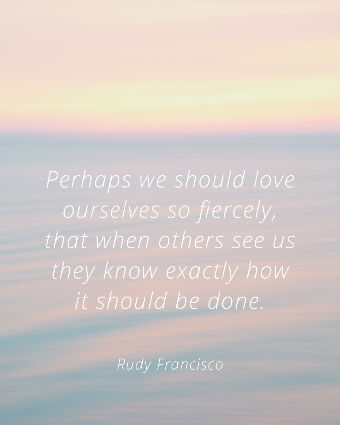 Valentine's Day Self Care - Rudy Francisco Quote