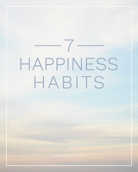7 Happiness Habits That Help Me Be The Best Me I Can Be